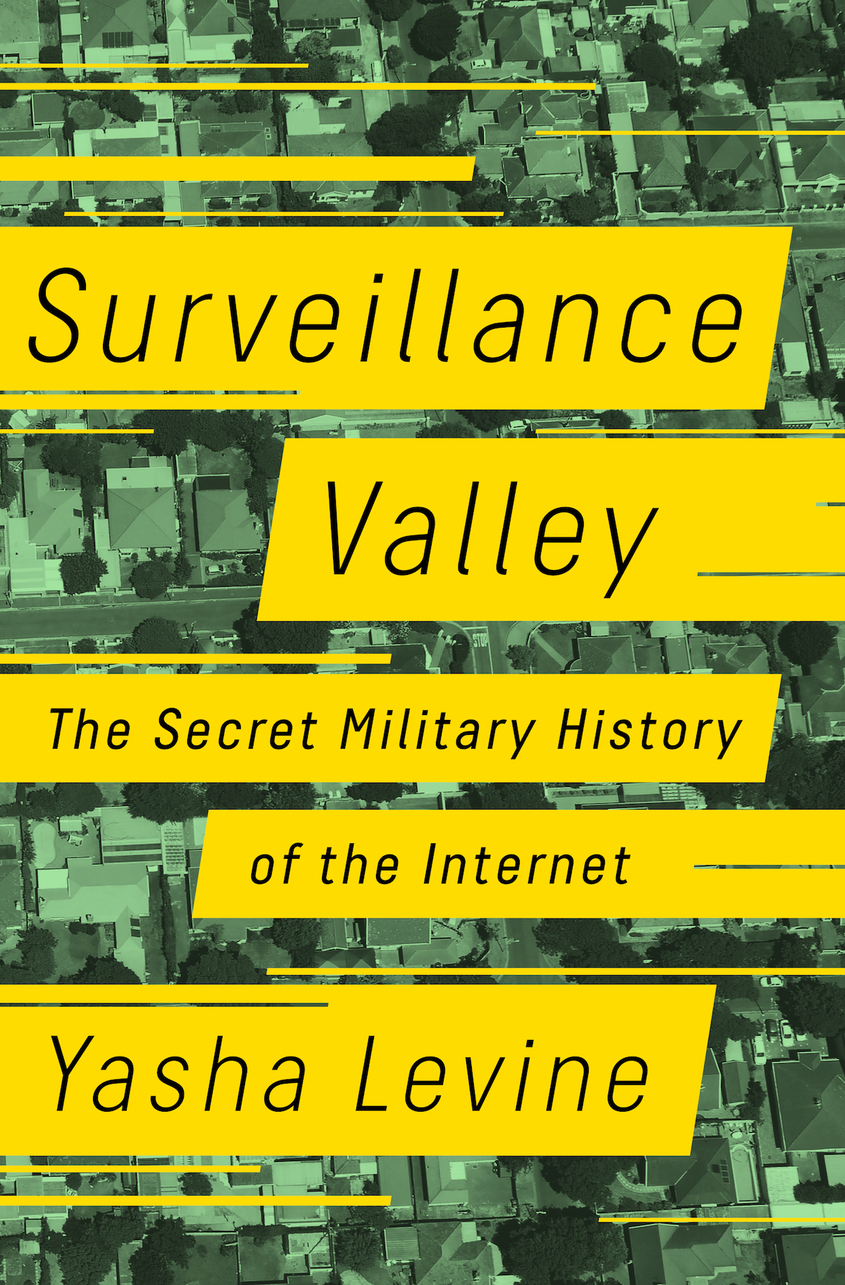 1-surveillencevalley-secret-military-history-of-the-internet